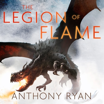 The Legion of Flame - Book Two of the Draconis Memoria audiobook by Anthony Ryan