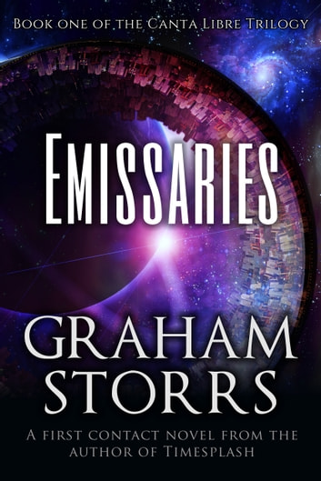 Emissaries - Book 1 of the Canta Libre trilogy ebook by Graham Storrs
