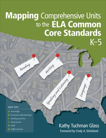 Mapping Comprehensive Units to the ELA Common Core Standards, K–5 ebook by Kathy Tuchman Glass