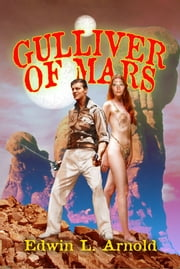 Gulliver of Mars ebook by Edwin L. Arnold,Ron Miller