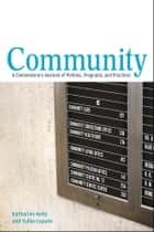 Community - A Contemporary Analysis of Policies, Programs, and Practices ebook by Katharine Kelly, Tullio Caputo