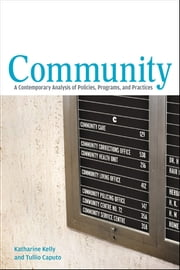 Community - A Contemporary Analysis of Policies, Programs, and Practices ebook by Katharine Kelly,Tullio Caputo