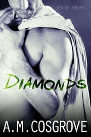 Diamonds - Den of Thieves, #1 ebook by A.M. Cosgrove