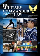 The Military Commander and the Law 11th Edition 2012 ebook by United States Government  US Air Force