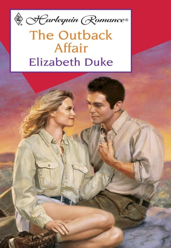 The Outback Affair (Mills & Boon Cherish) ebook by Elizabeth Duke