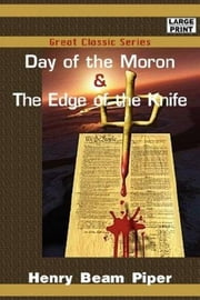 The Edge Of The Knife ebook by Henry Beam Piper