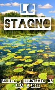Lo Stagno ebook by Lisa E. Jobe