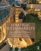 Strategic Sustainability ebook by Daniel S. Fogel