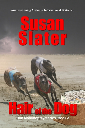 Hair Of The Dog: Dan Mahoney Mysteries, Book 3 ebook by Susan Slater