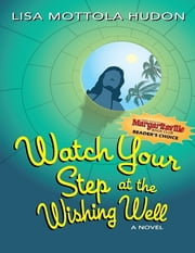 Watch Your Step At the Wishing Well ebook by Lisa Mottola Hudon