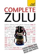 Complete Zulu Beginner to Intermediate Book and Audio Course - Learn to read, write, speak and understand a new language with Teach Yourself ebook by Arnett Wilkes, Nikolias Nkosi