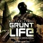 Grunt Life - A Task Force Ombra Novel audiobook by Weston Ochse
