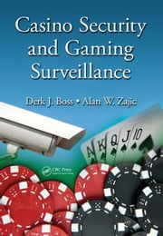 Casino Security and Gaming Surveillance ebook by Boss, Derk J.