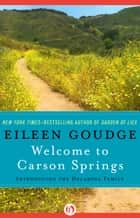 Welcome to Carson Springs ebook by Eileen Goudge