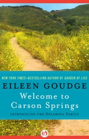 Welcome to Carson Springs - Introducing the Delarosa Family ebook by Eileen Goudge
