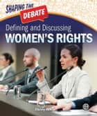 Defining and Discussing Women's Rights eBook by Christy Mihaly