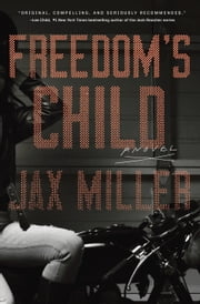 Freedom's Child - A Novel ebook by Jax Miller