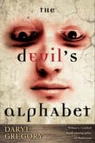 The Devil's Alphabet ebook by Daryl Gregory