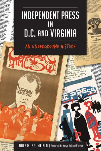 Independent Press in D.C. and Virginia - An Underground History ebook by Dale M. Brumfield