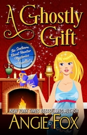 A Ghostly Gift ebook by Angie Fox