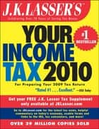 J.K. Lasser's Your Income Tax 2010 ebook by J.K. Lasser Institute