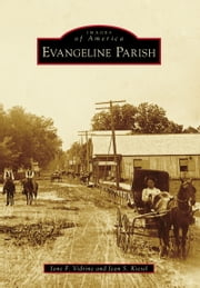 Evangeline Parish ebook by Jane F. Vidrine,Jean S. Kiesel