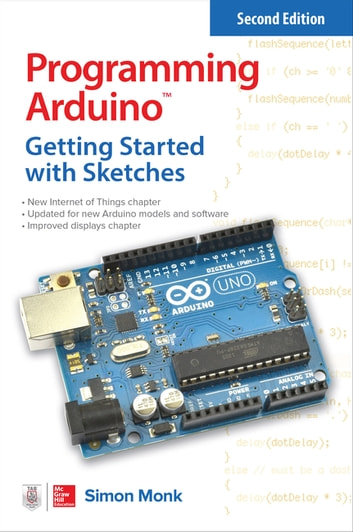 Programming Arduino: Getting Started with Sketches ebook by Simon Monk
