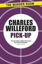 Pick-Up ebook by Charles Willeford