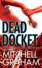 Dead Docket ebook by Mitchell Graham