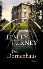 Das Dornenhaus - Roman ebook by Lesley Turney, Monika Köpfer