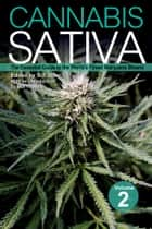 Cannabis Sativa - The Essential Guide to the World's Finest Marijuana Strains, Volume 2 ebook by S.T. Oner
