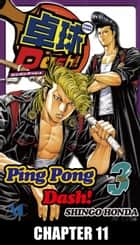 Ping Pong Dash! - Chapter 11 ebook by Shingo Honda