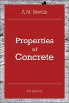 Properties of Concrete PDF eBook ebook by A. M. Neville