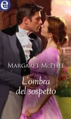 L'ombra del sospetto (eLit) ebook by Margaret McPhee