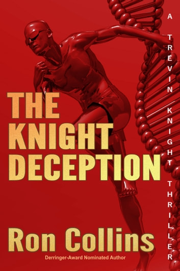 The Knight Deception - A Trevin Knight Thriller ebook by Ron Collins