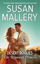 Desert Rogues: The Runaway Princess - A Classic Romance ebook by Susan Mallery