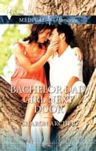 Bachelor Dad, Girl Next Door - A Single Dad Romance ebook by Sharon Archer