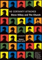 No Certainty Attached ebook by Robert Dean Lurie
