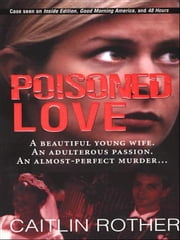 Poisoned Love ebook by Rother, Caitlin