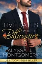 Five Dates with the Billionaire ebook by