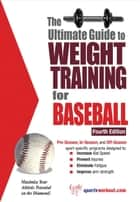 The Ultimate Guide to Weight Training for Baseball eBook by Rob Price