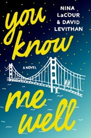 You Know Me Well - A Novel ebook by David Levithan,Nina LaCour