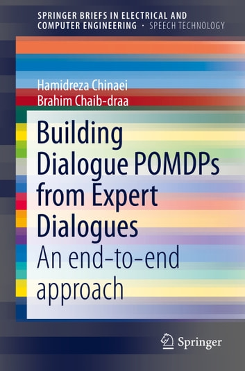 Building Dialogue POMDPs from Expert Dialogues - An end-to-end approach ebook by Hamidreza Chinaei,Brahim Chaib-draa