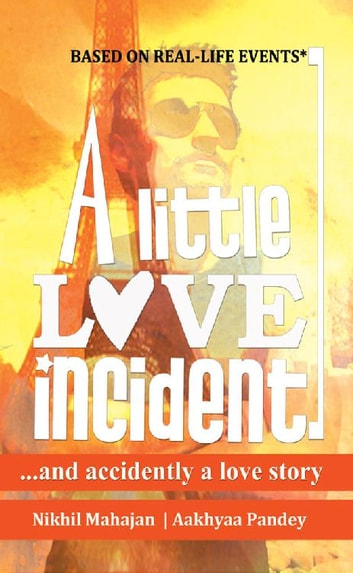 A Little Love Incident ebook by Nikhil Mahajan