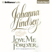 Love Me Forever audiobook by Johanna Lindsey