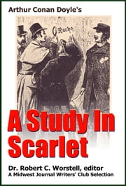 Arthur Conan Doyle's A Study in Scarlet - A Midwest Journal Writers Club Selection ebook by Dr. Robert C. Worstell,Midwest Journal Writers' Club,Arthur Conan Doyle