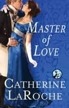 Master of Love ebook by Catherine LaRoche