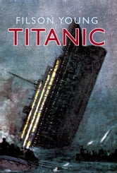 Titanic (Illustrated edition) ebook by Filson Young