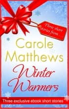 Winter Warmers ebook by Carole Matthews