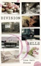 Division Bells ebook by Iona Datt Sharma